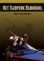 Biljartboeken - Het Tijdperk Blomdahl - Bert van Manen